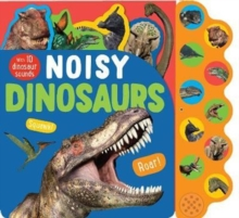 Noisy Dinosaurs : With 10 Dinosaur Sounds, Board book Book