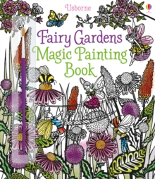 The Fairy Gardens Magic Painting Book, Paperback Book