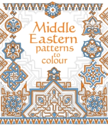 Middle Eastern Patterns to Colour, Paperback Book