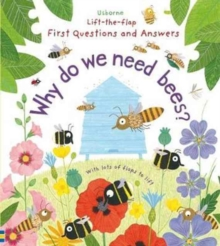 Lift-The-Flap First Questions and Answers : Why Do We Need Bees?, Board book Book