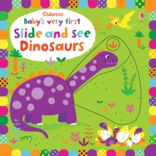 Baby's Very First Slide and See Dinosaurs, Board book Book