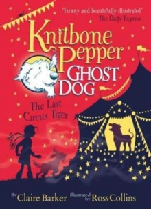 Knitbone Pepper (2) - The Last Circus Tiger, Paperback Book