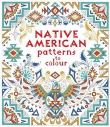 Native American Patterns To Colour, Paperback / softback Book