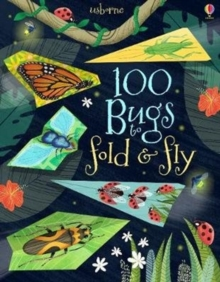 100 Bugs to Fold and Fly, Paperback / softback Book