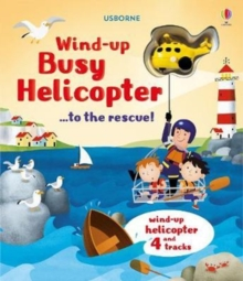 Wind-Up Busy Helicopter... to the Rescue, Board book Book