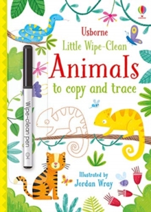 Little Wipe-Clean Animals to Copy and Trace, Paperback / softback Book