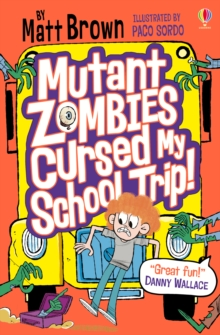 Mutant Zombies Cursed My School Trip, Paperback / softback Book