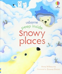 Peep Inside Snowy Places, Board book Book