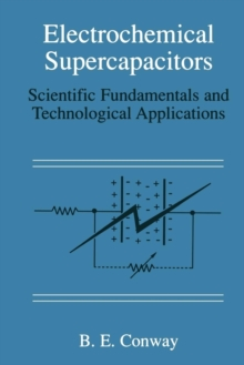Electrochemical Supercapacitors : Scientific Fundamentals and Technological Applications, Paperback / softback Book