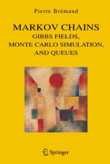 Markov Chains : Gibbs Fields, Monte Carlo Simulation, and Queues