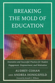Breaking the Mold of Education : Innovative and Successful Practices for Student Engagement, Empowerment, and Motivation, EPUB eBook