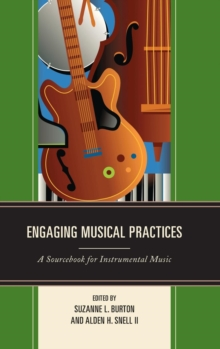 Engaging Musical Practices : A Sourcebook for Instrumental Music, Hardback Book