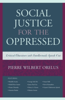 Social Justice for the Oppressed : Critical Educators and Intellectuals Speak Out, Hardback Book