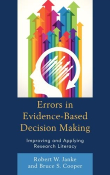 Errors in Evidence-Based Decision Making : Improving and Applying Research Literacy, Paperback / softback Book