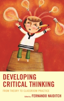 Developing Critical Thinking : From Theory to Classroom Practice, Hardback Book