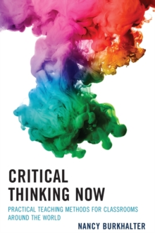 Critical Thinking Now : Practical Teaching Methods for Classrooms around the World, Paperback / softback Book