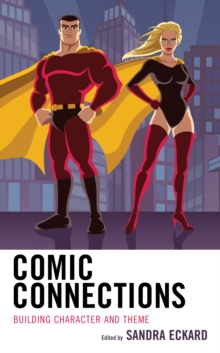 Comic Connections : Building Character and Theme, Hardback Book