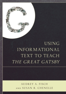 Using Informational Text to Teach The Great Gatsby, Paperback / softback Book