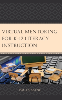 Virtual Mentoring for K-12 Literacy Instruction, Hardback Book