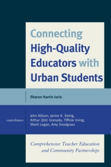 Connecting High-Quality Educators with Urban Students : Comprehensive Teacher Education and Community Partnerships, Paperback / softback Book
