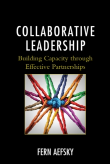 Collaborative Leadership : Building Capacity through Effective Partnerships, Hardback Book