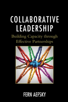 Collaborative Leadership : Building Capacity through Effective Partnerships, Paperback / softback Book