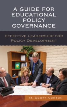 A Guide for Educational Policy Governance : Effective Leadership for Policy Development, Hardback Book