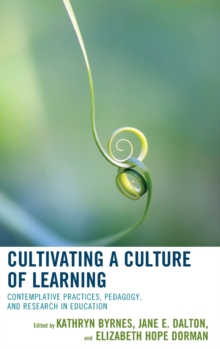 Cultivating a Culture of Learning : Contemplative Practices, Pedagogy, and Research in Education, Hardback Book