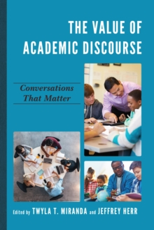 The Value of Academic Discourse : Conversations That Matter, Paperback / softback Book