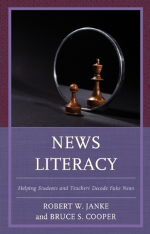 News Literacy : Helping Students and Teachers Decode Fake News, EPUB eBook