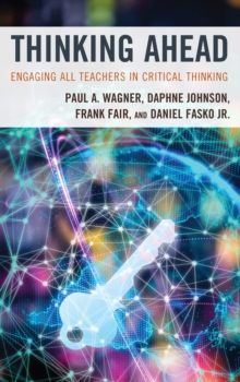 Thinking Ahead : Engaging All Teachers in Critical Thinking, Hardback Book