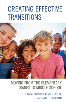 Creating Effective Transitions : Moving from the Elementary Grades to Middle School, Paperback Book