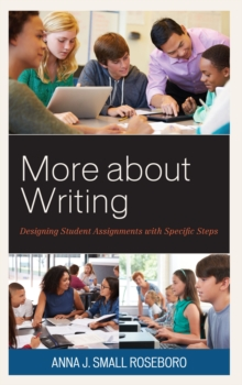More about Writing : Designing Student Assignments with Specific Steps, Paperback / softback Book