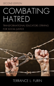 Combating Hatred : Transformational Educators Striving for Social Justice, Paperback / softback Book