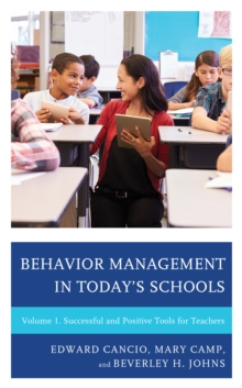 Behavior Management in Today's Schools : Successful and Positive Tools for Teachers, Hardback Book