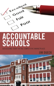Accountable Schools : Succeeding Today in the Competitive Marketplace, Paperback / softback Book