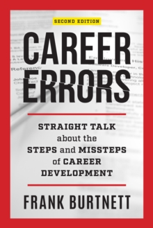 Career Errors : Straight Talk about the Steps and Missteps of Career Development, Hardback Book