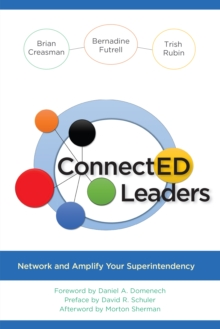ConnectED Leaders : Network and Amplify your Superintendency, Hardback Book