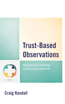Trust-Based Observations : Maximizing Teaching and Learning Growth, Hardback Book