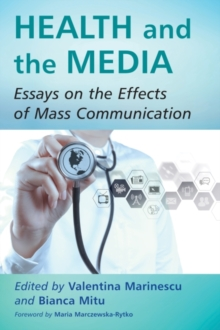 Health and the Media : Essays on the Effects of Mass Communication, Paperback / softback Book
