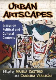 Urban Artscapes : Essays on Cultural and Political Contexts, Paperback / softback Book