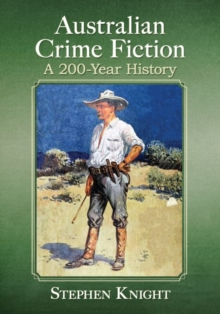 Australian Crime Fiction : A 200-Year History, Paperback / softback Book
