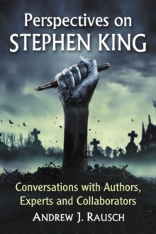 Perspectives on Stephen King : Conversations with Authors, Experts and Collaborators, Paperback / softback Book