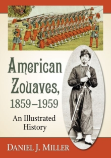 American Zouaves, 1859-1959 : An Illustrated History, Paperback / softback Book