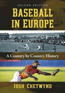 Baseball in Europe : A Country by Country History, Paperback / softback Book