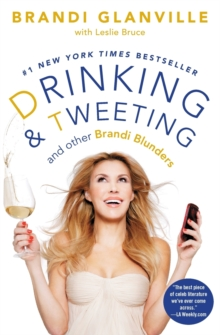 Drinking and Tweeting : And Other Brandi Blunders, Paperback / softback Book