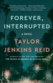 Forever, Interrupted : A Novel, Paperback Book
