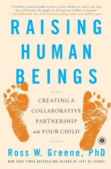 Raising Human Beings : Creating a Collaborative Partnership with Your Child, Paperback / softback Book