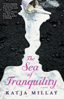 The Sea of Tranquility : A Novel, Paperback Book