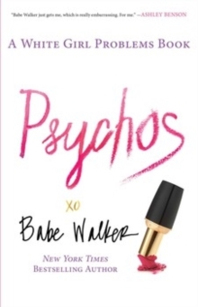 Psychos: A White Girl Problems Book, Paperback / softback Book